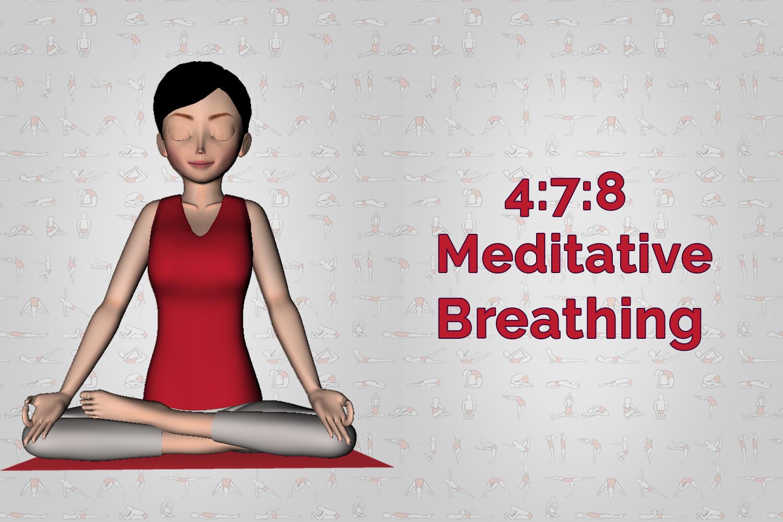 4:7:8 Meditative Breathing Pranayama Stress Management technique