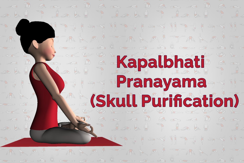 Kapalbhati Pranayama Skull Purification steps benefits 7pranayama