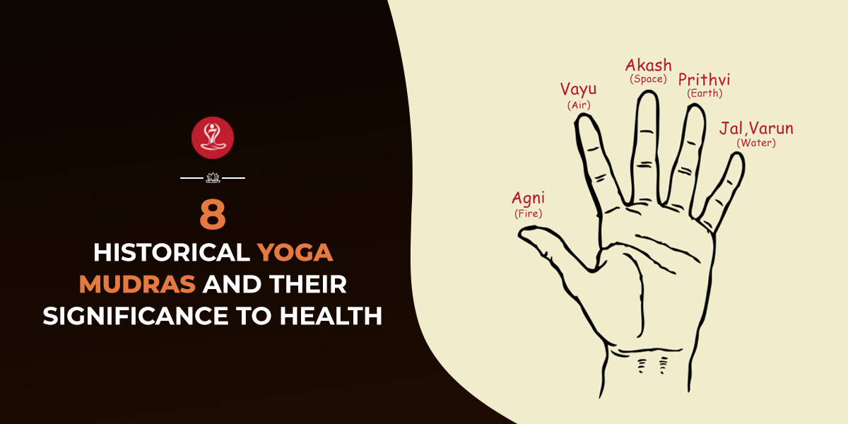 8 Historical Yoga Mudras And Their Significance To Health