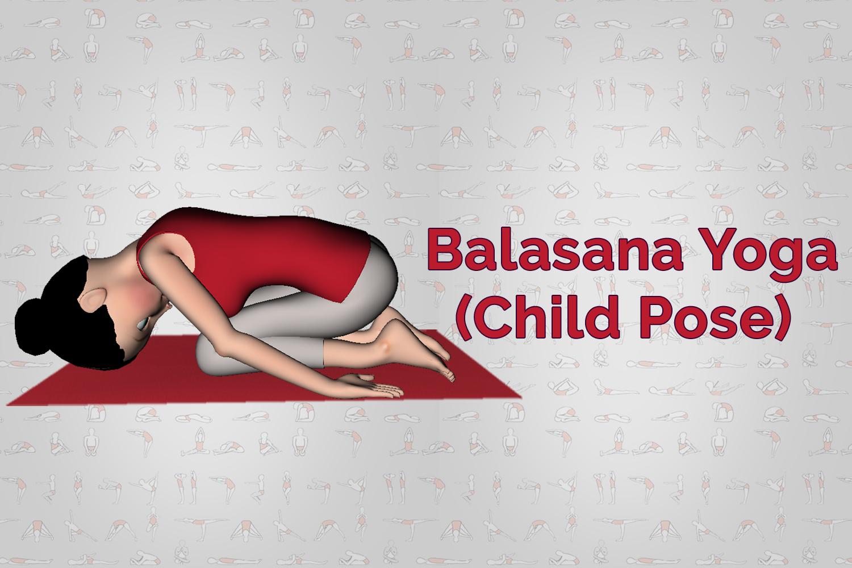Balasana Child Pose Yoga Steps Benefits Precaution