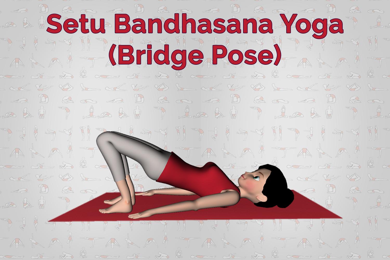 Yoga poses | Setu Bandhasana (Bridge Pose) | 7pranayama