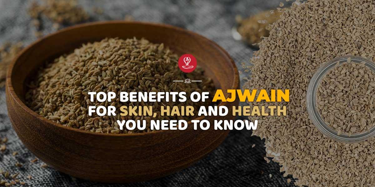 Benefits of Ajwain