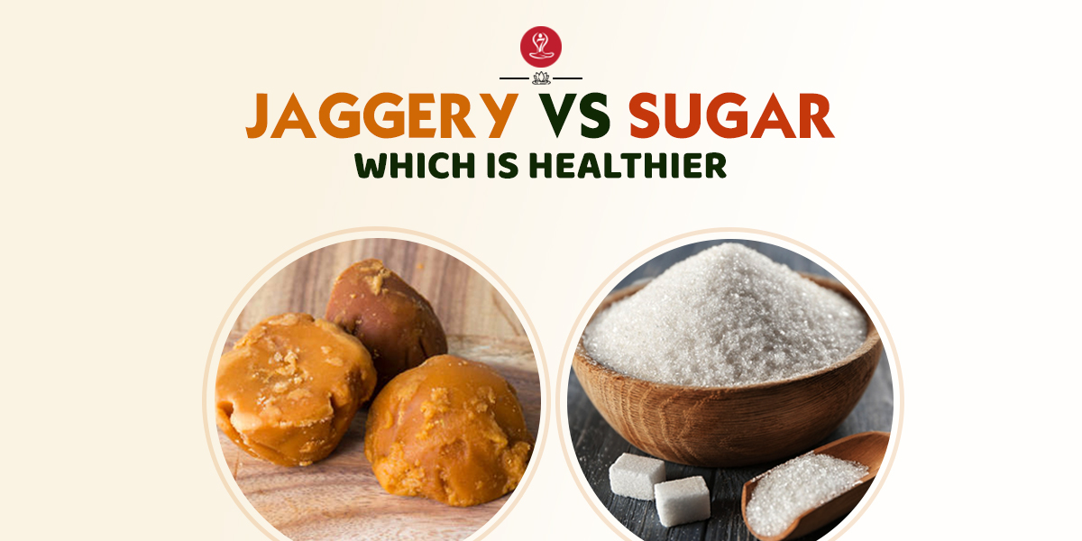 benefits of Jaggery | Jaggery vs Sugar