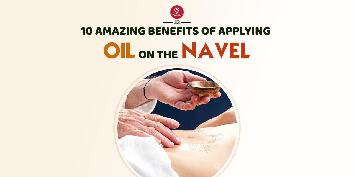 benefits of applying oil on the navel