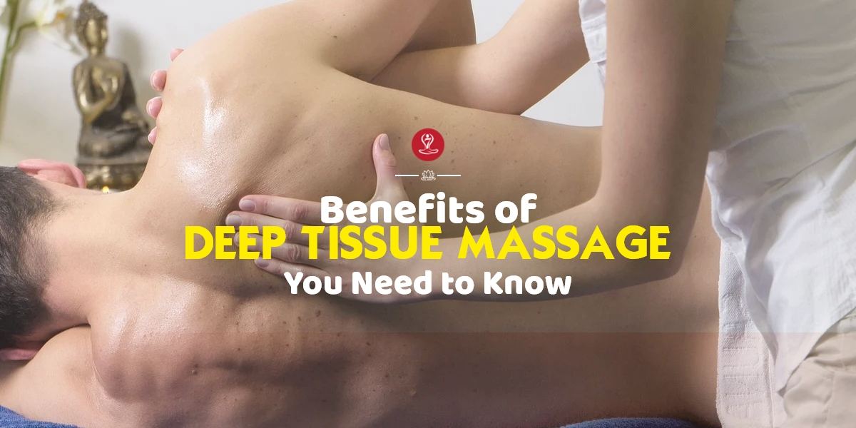 benefits of the Deep Tissue Massage