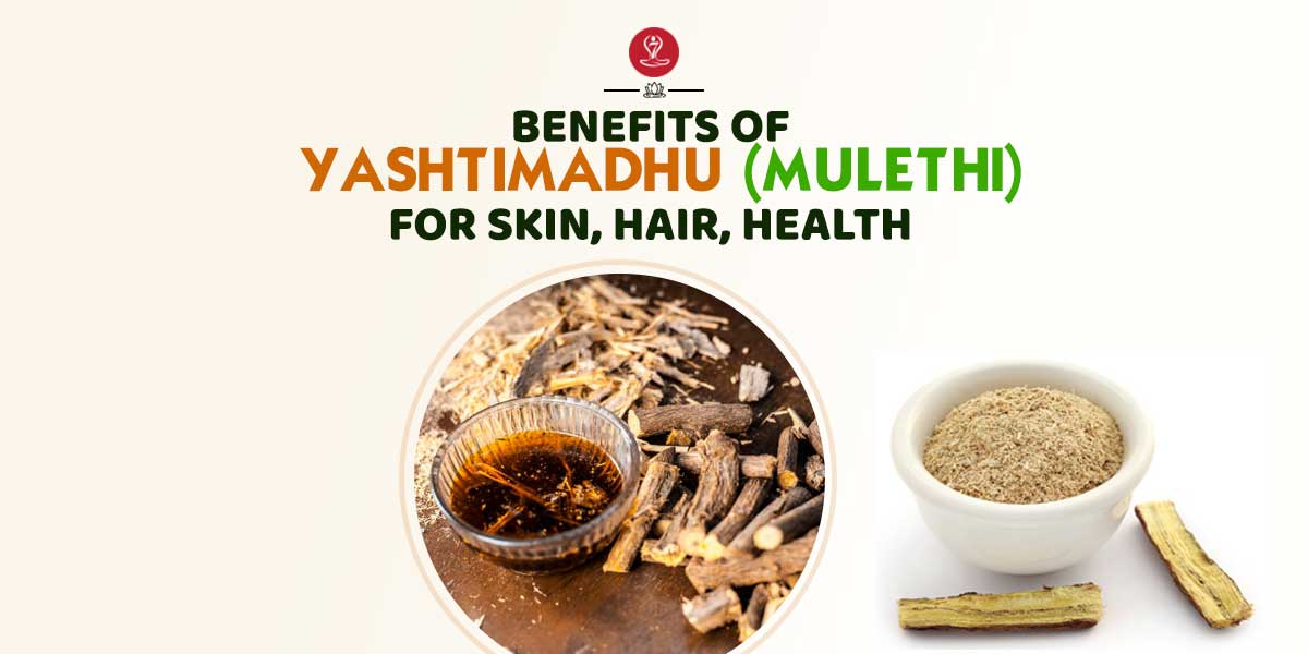 benefits of yashtimadhu