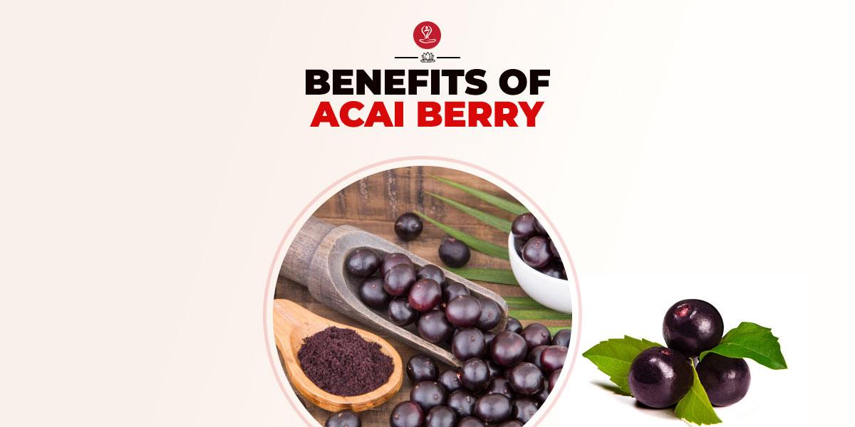 Benefits of Acai Berries
